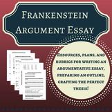 Frankenstein Argument Essay! Thesis, outline, essay, rubri