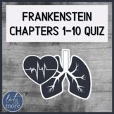 Frankenstein Quiz Chapters 1-10