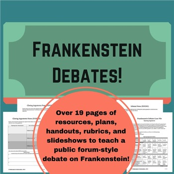 Frankenstein Debate! 19 PAGES of handouts, rubrics, plans