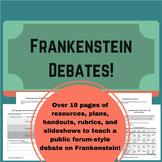 Frankenstein Debate! 19 PAGES of handouts, rubrics, plans