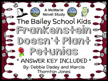 Frankenstein Doesn't Plant Petunias (The Bailey School Kids) Novel Study