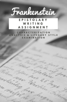 Frankenstein - Epistolary Writing Assignment
