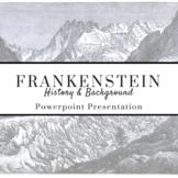 FRANKENSTEIN History & Background PowerPoint Presentation