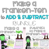Frankenstein Make 10 to Add and Make 10 to Subtract BUNDLE
