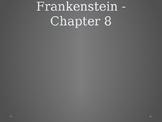 Frankenstein - Reading #9 Chapter 8