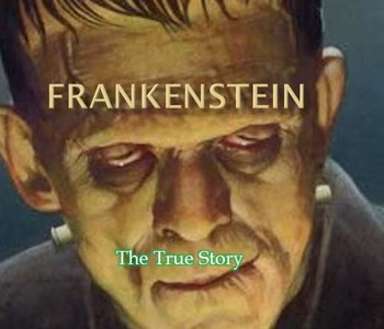 Frankenstein - The Full History - Power Point - Information Facts Pictures