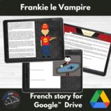 Frankie Le Vampire- French reading/sub activities -Google drive