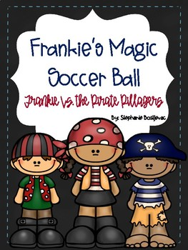 Frankie's Magic Soccer Ball Frankie Vs. the Pirate Pillagers