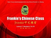 Frankie's Chinese Class: Lesson 1-Numbers from 1 to 10 (PPT)