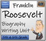 Franklin D. Roosevelt - 5th & 6th Grade Biography Writing Activity