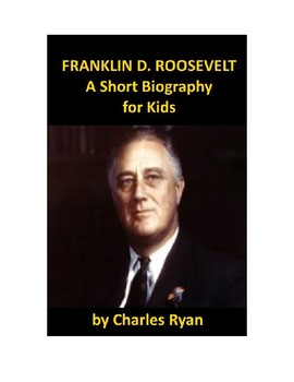 Franklin D. Roosevelt - A Short Biography for Kids (with review quiz)