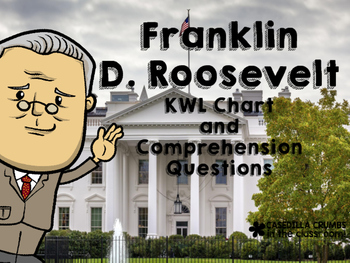Franklin D. Roosevelt KWL Chart and Questions Common Core Aligned