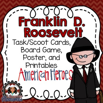 Franklin D. Roosevelt Task Cards, Board Game, Posters, and