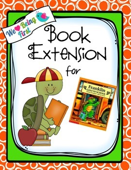 Franklin Goes to School:  Back to School Book Extension for K-2