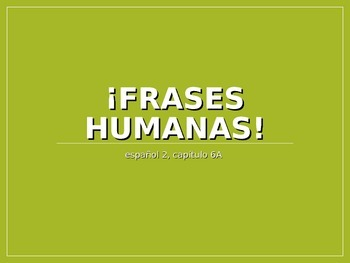 Frases Humanas (Chapter 6A-Realidades 1)