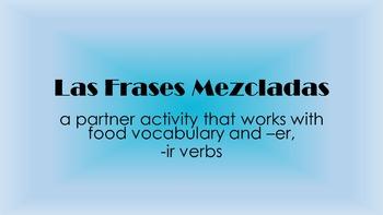 Frases Mezcladas: La Comida y -er, -ir verbs