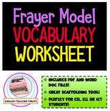 Frayer Model Vocabulary Worksheet Graphic Organizer ELL, E