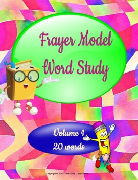 Frayer Model Word Study- Volume 1