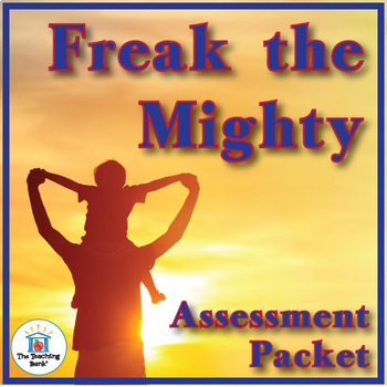 Freak the Mighty Assessment Packet
