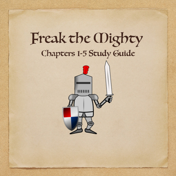 Freak the Mighty Novel Study Guide Chapters 1-5