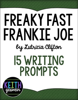 Freaky Fast Frankie Joe by Lutricia Clifton:  15 Writing Prompts