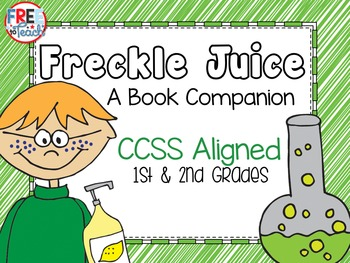Freckle Juice Book Companion CCSS Aligned 1st & 2nd