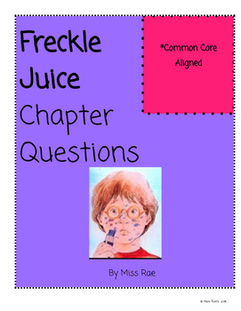 Freckle Juice Book Study Chapter Questions and Writing Prompt Activity Packet