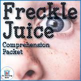 Freckle Juice Comprehension Packet