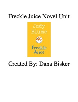 Freckle Juice Novel Study-Created By: Ms. Bisker