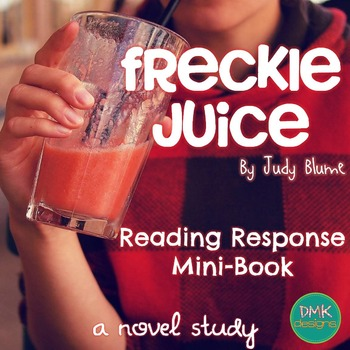 Freckle Juice Novel Study- Reader's Response Mini Book