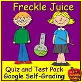 Freckle Juice Tests, Quizzes, Assessments Printable + SELF-GRADING GOOGLE FORMS!