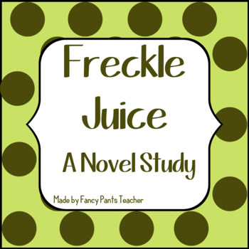 Freckle Juice Unit Novel Study
