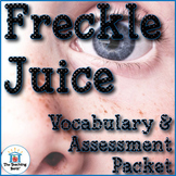 Freckle Juice Vocabulary and Assessment Bundle