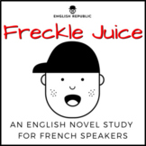 Freckle Juice, an English Novel Study for French Speakers