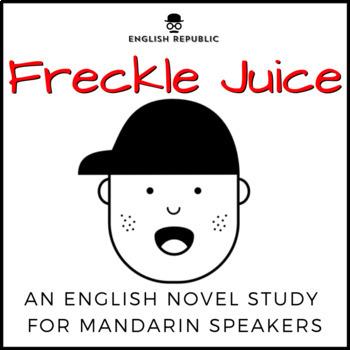 Freckle Juice, an English Novel Study for Mandarin Speakers