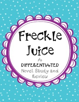 Freckle Juice by Judy Blume - A Differentiated Novel Study!