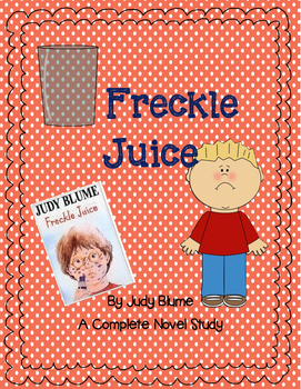 Freckle Juice by Judy Blume - A complete Novel Study
