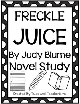 Freckle Juice by Judy Blume Novel Study