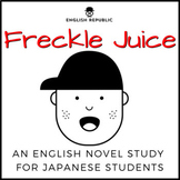 Freckle Juice, an English Novel Study for Japanese Students