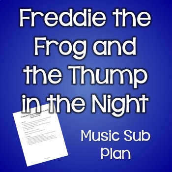 Freddie the Frog and the Thump in the Night General Music Sub Plan