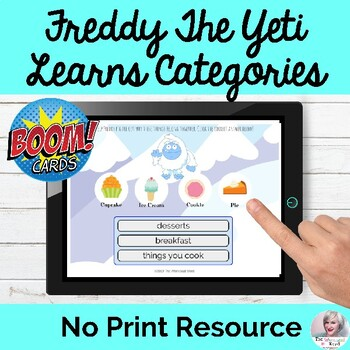 Freddy The Yeti Learns Categories BOOM Cards™ Language Processing NO PRINT