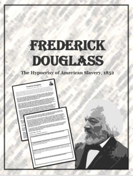 Frederick Douglas:  The Hypocrisy of American Slavery, 1852 Lesson