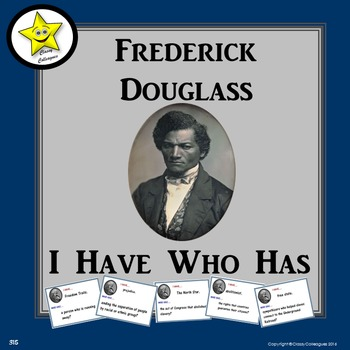 Frederick Douglass I Have Who Has