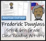 Frederick Douglass - 5th & 6th Grade Close Reading Activity