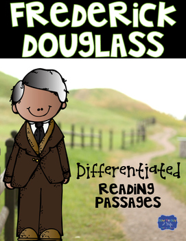 Frederick Douglass Differentiated Reading Passages