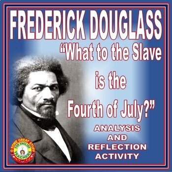 Black History Frederick Douglass Fourth of July Speech Analysis and Activities
