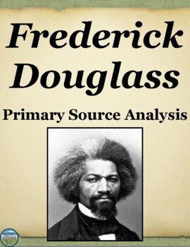 Frederick Douglass Primary Source Analysis