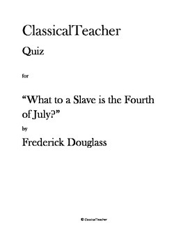 "Frederick Douglass Quiz: ""What to a Slave is the Fourth of July?"""