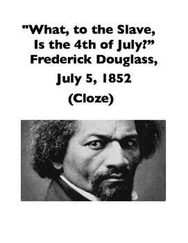 "Frederick Douglass, ""What, to the Slave, Is the 4th of July?"" (Full-Text Cloze)"