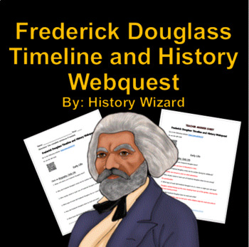 frederick douglass timeline and history webquest by history wizard